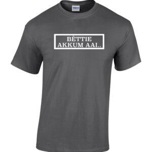 Bettie akkum aai. De enige echte Tilburgse Shirts verkrijgbaar bij HB-Webshop. Onderdeel van HB-Creations Tilburg Reeshof.