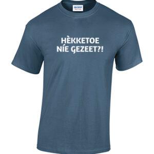 Hekketoe nie gezeet! Tilburgs T-shirt in diverse kleuren. Kruikenstad. HB-Webshop.com onderdeel van HB-Creations Tilburg Reeshof.
