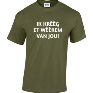 Ik kreeg et weerem van jou. Tilburgs T-shirt in diverse kleuren. Kruikenstad. HB-Webshop.com onderdeel van HB-Creations Tilburg Reeshof.
